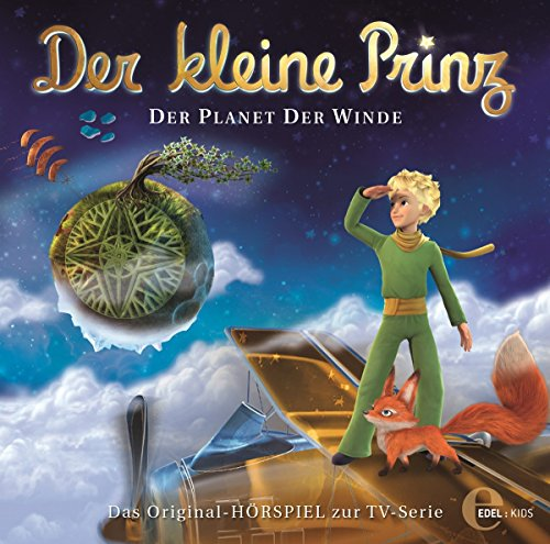 Der kleine Prinz - Der Planet der Winde - Das Original-Hörspiel zur TV-Serie, Folge 4