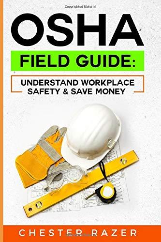 OSHA Field Guide: Understand Workpl…
