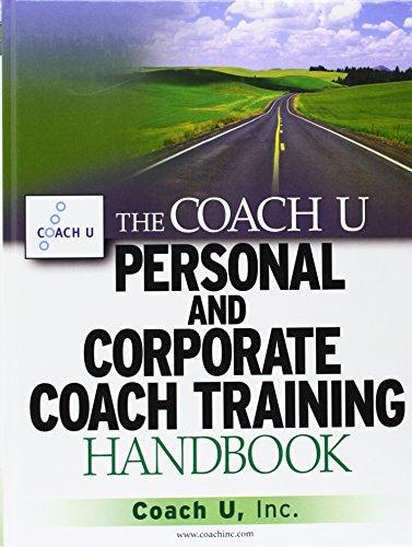 The Coach U Personal and Corporate Coach Training Handbook