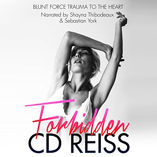 Forbidden                   By:                                                                                                                                 CD Reiss                               Narrated by:                                                                                                                                 Shayna Thibodeaux,                                                                                        Sebastian York                      Length: 14 hrs and 10 mins     643 ratings     Overall 4.3