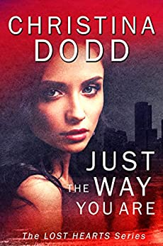 JUST THE WAY YOU ARE (Lost Hearts Book 1) by [Christina Dodd]