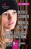 The tattoo series: Oltre i segreti-Oltre il destino-Oltre le