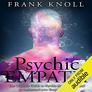 Psychic Empath     The Ultimate Guide to Psychic development, and to Understand Your Empath Abilities              By:                                                                                                                                 Frank Knoll                               Narrated by:                                                                                                                                 Sangita Chauhan                      Length: 53 mins     146 ratings     Overall 4.4