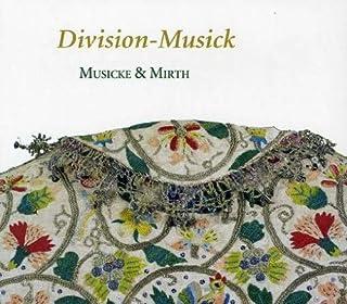 Division-Musick by Musicke & Mirth