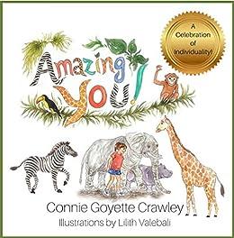 Amazing YOU!: A Celebration of Individuality! by [Connie Goyette Crawley, Lilith Valebali]
