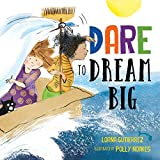 Dare to Dream Big: Spark Growth Mindset With This Inspirational Book For Kids (Gifts for Graduation)