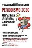 Periodismo 2030. Recetas para la era de la comunicación digital (Sociedad actual)