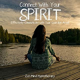 Connect with Your Spirit: Effectively Communicate with Your Guardian Angel     Sleep Hypnosis to Help You Meet and Connect with Your Helper Beyond Natural Realms, Through Dreams and Guided Meditation              By:                                                                                                                                 Zen Mind Hypnotherapy                               Narrated by:                                                                                                                                 Sylvia Rae                      Length: 1 hr     27 ratings     Overall 5.0