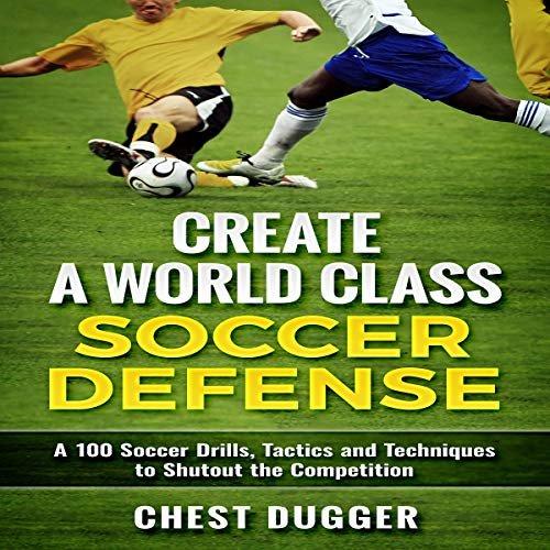 Create a World Class Soccer Defense audiobook cover art