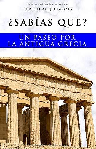 ¿Sabías que?: Un paseo por la antigua Grecia