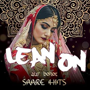 Lean On Compilation aur bohot SAARE HITS