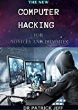 THE NEW COMPUTER HACKING FOR NOVICES AND DUMMIES: Complete Guide To Hack Wireless Network, Basic Security and Penetration Testing And Kali Linux (English Edition)