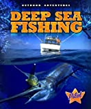 Deep Sea Fishing (Outdoor Adventures) - Ellen Frazel