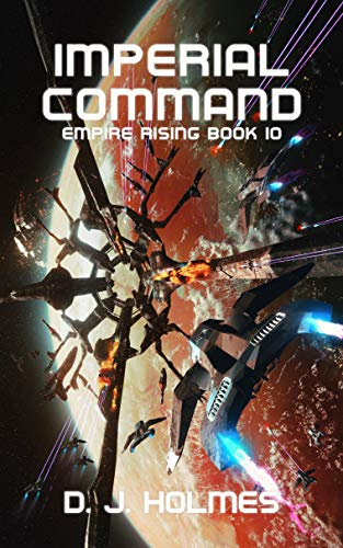 Imperial Command (Empire Rising Book 10)