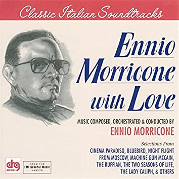 Morricone With Love - Selections From Cinema Paradiso, Machine Gun Mccain, Bluebird & Other Morricone Scores