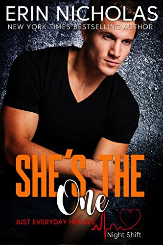 She's the One (Just Everyday Heroes: Night Shift) by [Erin Nicholas]
