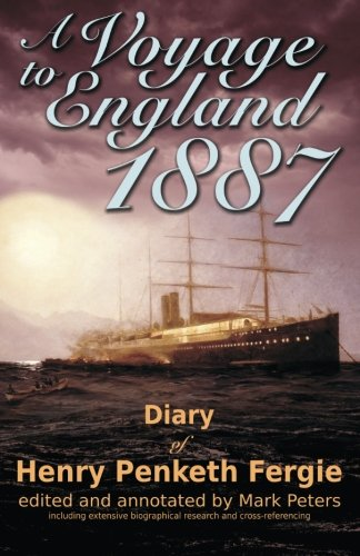 A Voyage to England 1887: Diary of Henry Penketh Fergie [Idioma Inglés]
