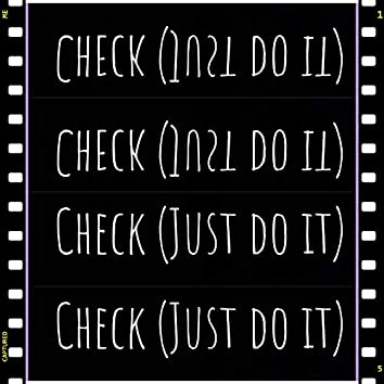 Check (Just Do It)