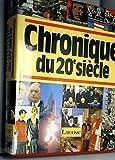 Chronique du 20e siècle, [1900-1985] - Larousse - 15/01/1993