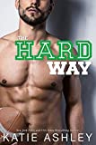 The Hard Way: a Sports Romance (English Edition)