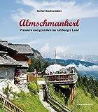 Almschmankerl: Wandern und genießen im Salzburger Land