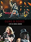 Guns N' Roses: Live From The O2 Arena London