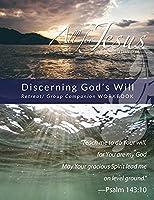 Discerning God's Will - Retreat/Group Companion Workbook