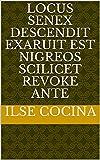 locus senex descendit exaruit est nigreos scilicet revoke ante (Italian Edition)