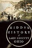Hidden History of Lake County, Ohio