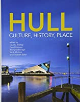 Hull: Culture, History, Place