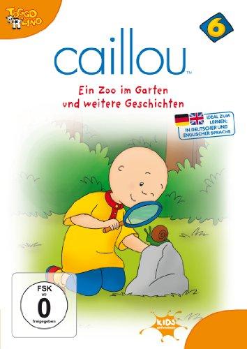 Caillou 06 - Ein Zoo im Garten und weitere Geschichten