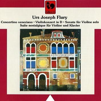 Urs Joseph Flury: Concertino venetiano, Violinkonzert in D, Sonate für Violine solo & Suite nostalgique für Violine und Klavier
