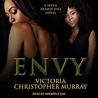 Envy     Seven Deadly Sins Series, Book 2              Written by:                                                                                                                                 Victoria Christopher Murray                               Narrated by:                                                                                                                                 Adenrele Ojo                      Length: 10 hrs and 47 mins     1 rating     Overall 5.0