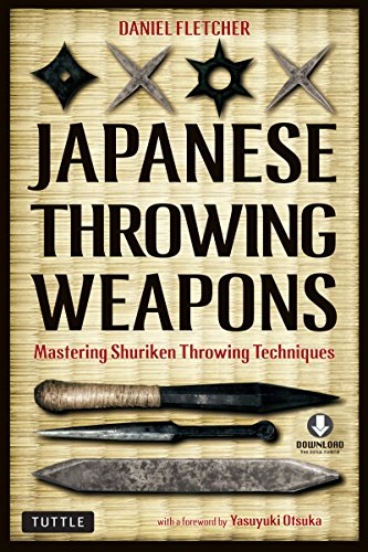 Japanese Throwing Weapons: Mastering Shuriken Throwing Techniques (Downloadable Media Included) (English Edition)