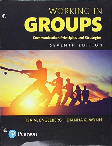 Working in Groups: Communication Principles and Strategies -- Books a la Carte (7th Edition)