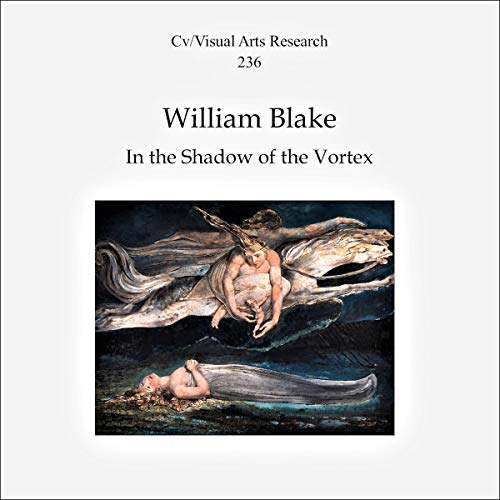 William Blake: In the Shadow of the Vortex audiobook cover art