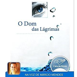 Dom das Lágrimas [Gift of Tears] audiobook cover art