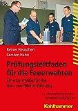 Prüfungsleitfaden für die Feuerwehren: Eine Lernhilfe für die Aus- und Weiterbildung (Fachbuchreihe Brandschutz)