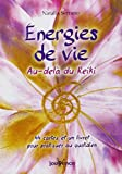 Energies de vie - Au-delà du Reiki