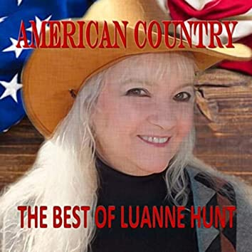 American Country: The Best of Luanne Hunt