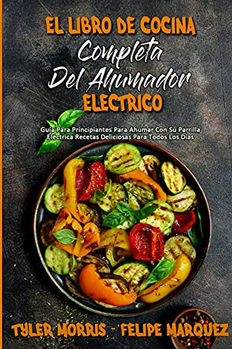 El Libro De Cocina Completa Del Ahumador...