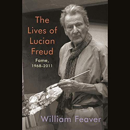 The Lives of Lucian Freud: Fame, 1968-2011 cover art