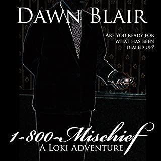 1-800-Mischief     A Loki Advenure              By:                                                                                                                                 Dawn Blair                               Narrated by:                                                                                                                                 Dawn Blair                      Length: 1 hr and 24 mins     1 rating     Overall 4.0
