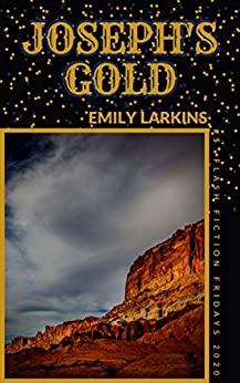 Joseph's Gold (Free Flash Fiction Fridays Book 5) by [Emily Larkins]