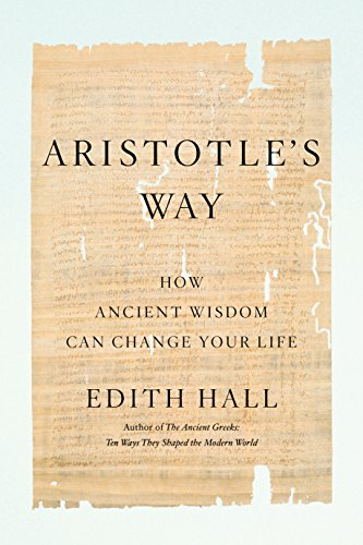 Compare Textbook Prices for Aristotle's Way: How Ancient Wisdom Can Change Your Life  ISBN 9780735220805 by Hall, Edith
