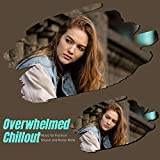 Overwhelmed Chillout - Music For Fashion Shows And Ramp Walk