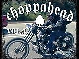 Choppahead Vol 4