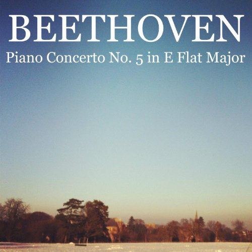 Beethoven - Piano Concerto No. 5 in E Flat Major, Op. 73 'Emperor'