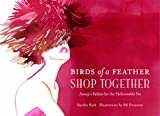 Image of Birds of a Feather Shop Together: Aesop's Fables for the Fashionable Set