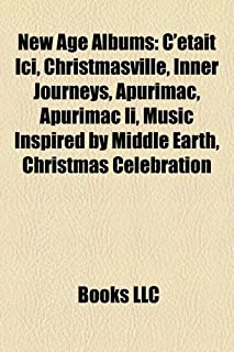 New Age Album Introduction: C'Etait ICI, Christmasville, Inner Journeys, Apurimac, Apurimac II, Music Inspired by Middle E...